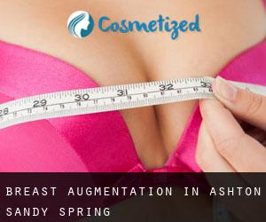 Breast Augmentation in Ashton-Sandy Spring