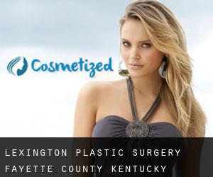 Lexington plastic surgery (Fayette County, Kentucky)
