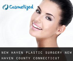 New Haven plastic surgery (New Haven County, Connecticut)