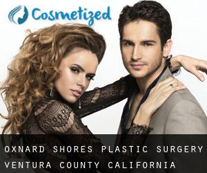 Oxnard Shores plastic surgery (Ventura County, California)