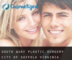 South Quay plastic surgery (City of Suffolk, Virginia)