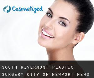 South Rivermont plastic surgery (City of Newport News, Virginia)