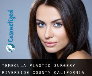 Temecula plastic surgery (Riverside County, California)