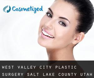 West Valley City plastic surgery (Salt Lake County, Utah)